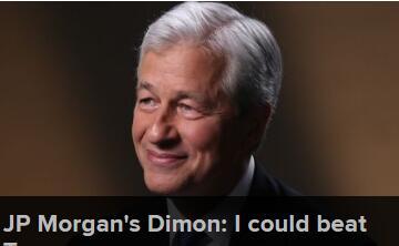 摩根大通CEO称能在大选中战胜特朗普:他没我聪明